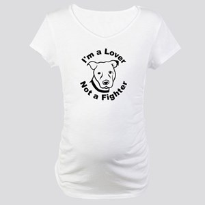 Lover, Not a Fighter Pit Bull Maternity T-Shirt
