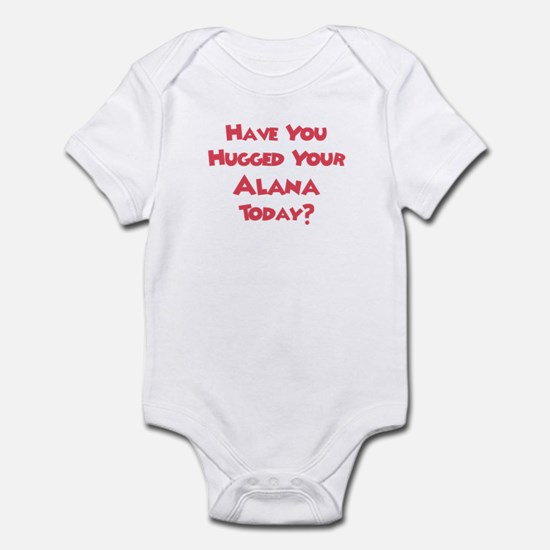 Have You Hugged Your Alana? Infant Bodysuit