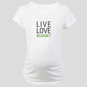 Live Love Budget Maternity T-Shirt