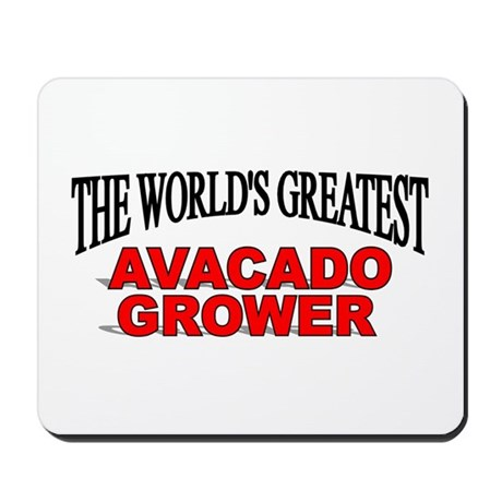 """The World's Greatest Avacado Grower"" Mousepad"