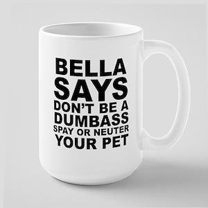 Bella Says Spay and Neuter Large Mug