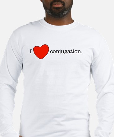 I love conjugation Long Sleeve T-Shirt