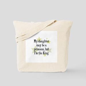My daughter may be a princess Tote Bag