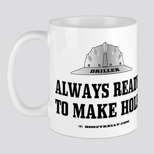 Always Ready To Make Hole Mug