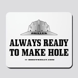 Always Ready To Make Hole Mousepad