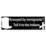 Annoyed by Immigrants Bumper Sticker