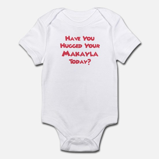 Have You Hugged Your Makayla? Infant Bodysuit