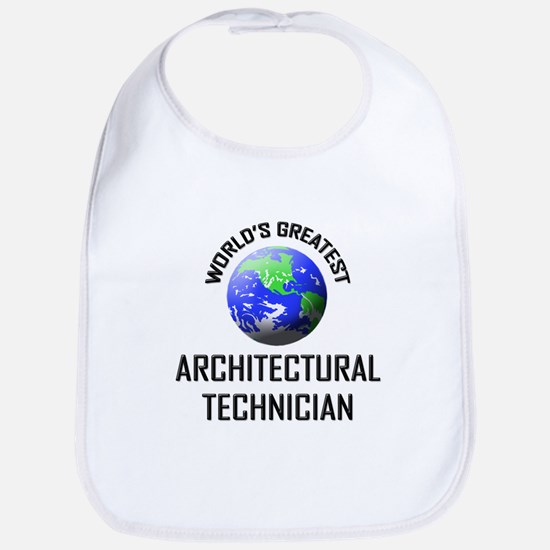 World's Greatest ARCHITECTURAL TECHNICIAN Bib