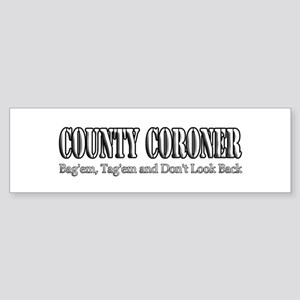 County Coroner Bumper Sticker
