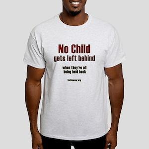 No child gets left behind Light T-Shirt