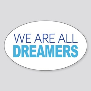 We Are All Dreamers Sticker