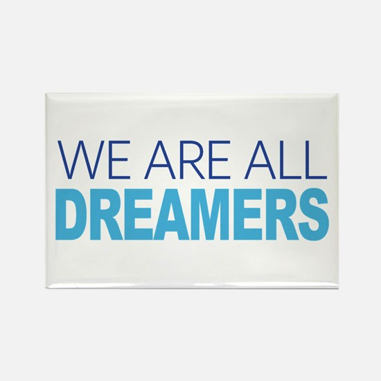 We Are All Dreamers Magnets