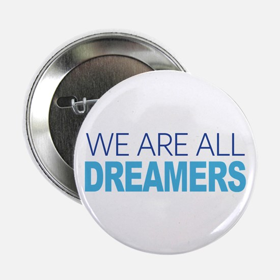 "We Are All Dreamers 2.25"" Button (10 pack)"