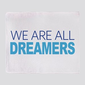 We Are All Dreamers Throw Blanket