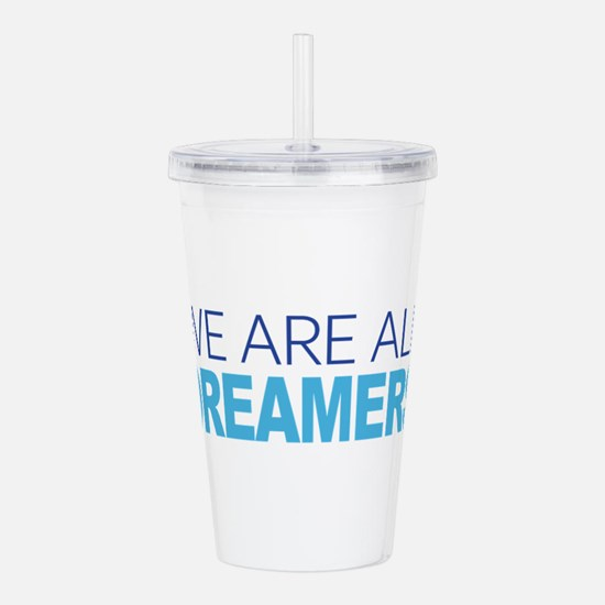 We Are All Dreamers Acrylic Double-wall Tumbler