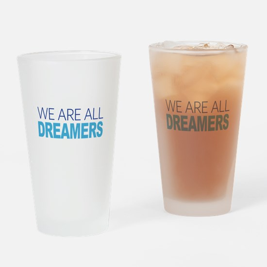We Are All Dreamers Drinking Glass