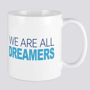 We Are All Dreamers Mugs