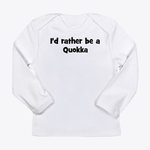Rather be a Quokka Long Sleeve T-Shirt
