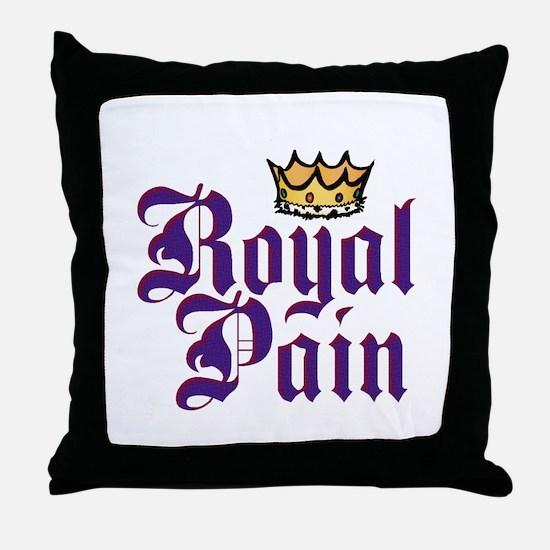 Royal Pain Throw Pillow