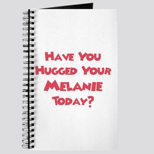 Have You Hugged Your Melanie? Journal