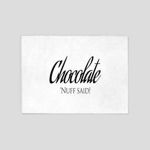 Chocolate Nuff Said! 5'x7'Area Rug