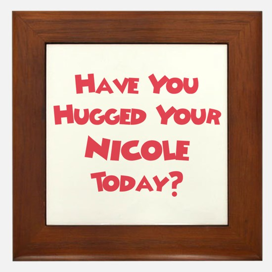 Have You Hugged Your Nicole? Framed Tile