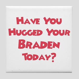 Have You Hugged Your Braden? Tile Coaster