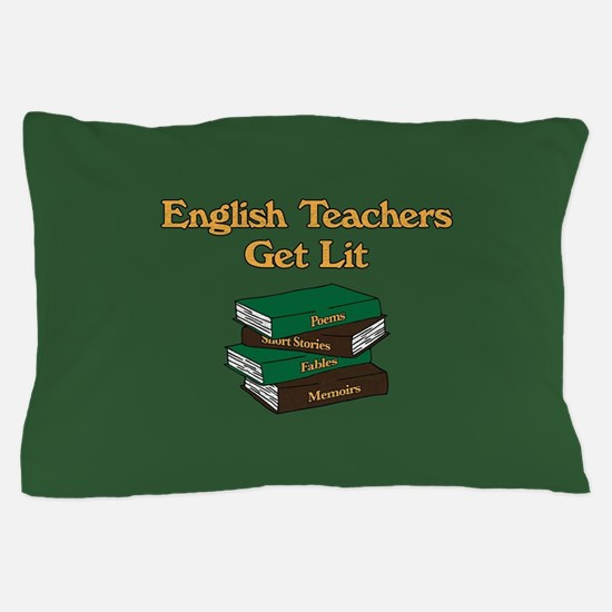 English Teachers Get Lit Pillow Case