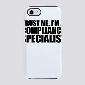 Trust Me, I'm A Compliance Specialist iPhone 8