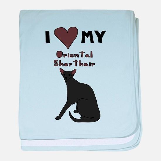 I Heart My Oriental Shorthair Cat baby blanket