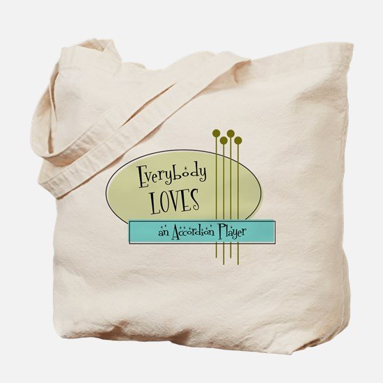 Everybody Loves an Accordion Player Tote Bag