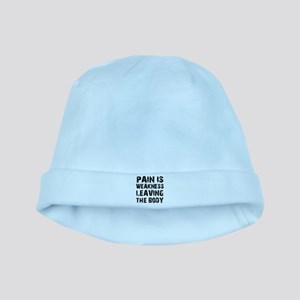 Pain is weakness leaving the body baby hat