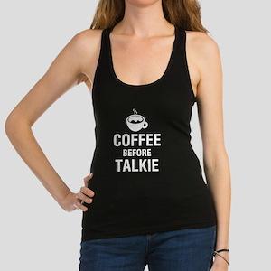 COFFEE BEFORE TALKIE Racerback Tank Top