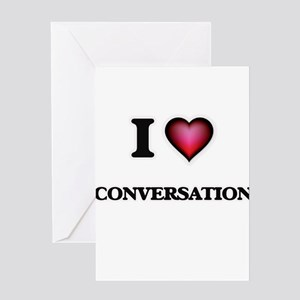 I love Conversation Greeting Cards