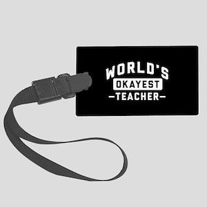 World's Okayest Teacher Large Luggage Tag