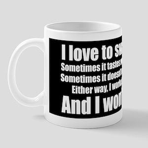 I love to swallow cum! Mug