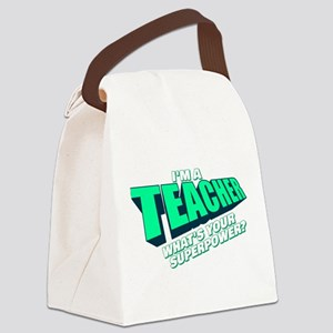I'm a Teacher Canvas Lunch Bag