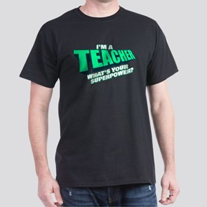 I'm a Teacher Dark T-Shirt