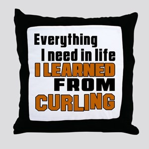 Everything I Learned From Curling Throw Pillow
