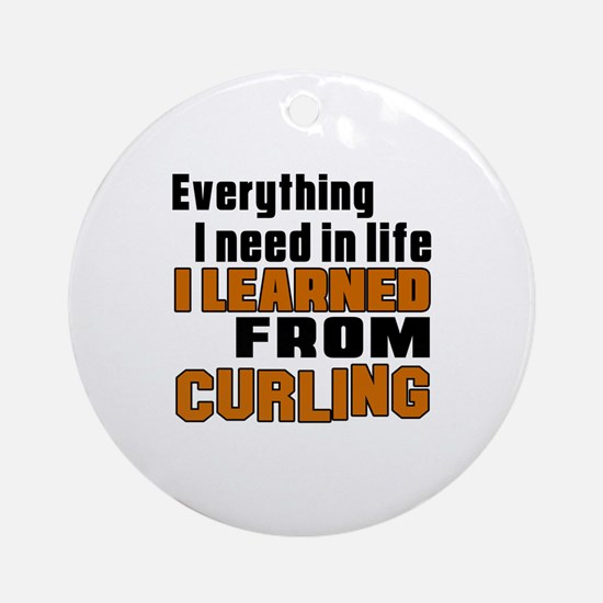Everything I Learned From Curling Round Ornament