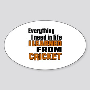 Everything I Learned From Cricket Sticker (Oval)