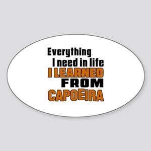 Everything I Learned From Capoeira Sticker (Oval)