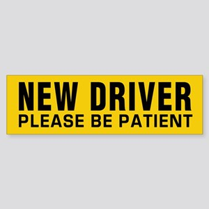 New Driver - Be Patient! Bumper Sticker