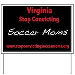Stop Convicting Soccer Moms Yard Sign Yard Sign
