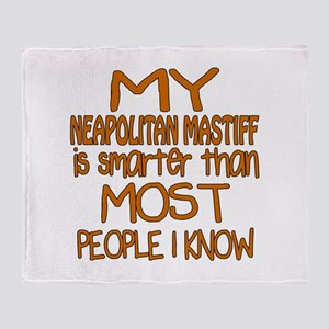 My Neapolitan Mastiff is smarter Throw Blanket