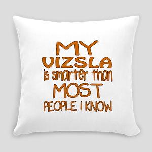 My Vizsla is smarter Everyday Pillow
