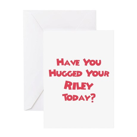Have You Hugged Your Riley? Greeting Card