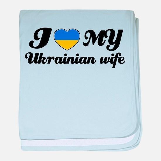 I love my Ukranian wife baby blanket