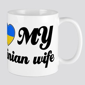 I love my Ukranian wife Mugs