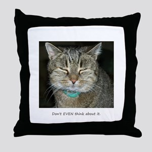 Don't Even... Throw Pillow